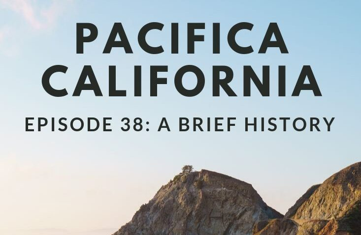 Pacifica CA Brief History Podcast